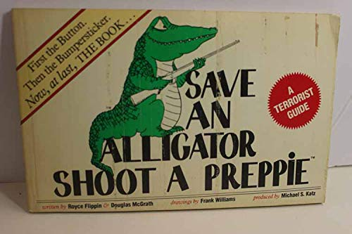Save an Alligator, Shoot a Preppie : Douglas McGrath; Flippin,
