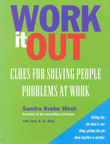 Work it Out: Clues for Solving People Problems at Work (089106088X) by Hirsh, Sandra Krebs