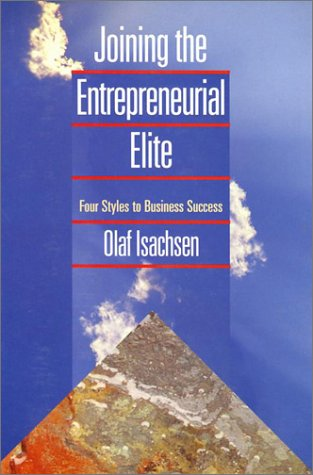 Joining The Entrepreneurial Elite: Four Styles to: Isachsen, Olaf