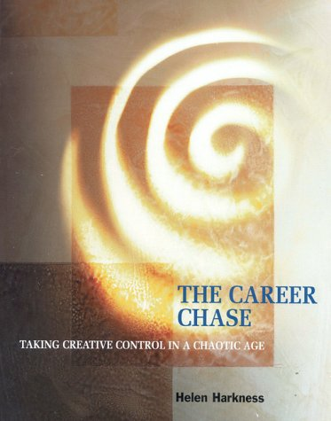 9780891060987: The Career Chase: Taking Creative Control in a Chaotic Age