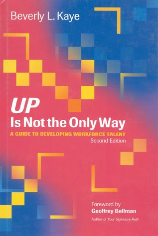 9780891060994: Up Is Not The Only Way: A Guide to Developing Workforce Talent