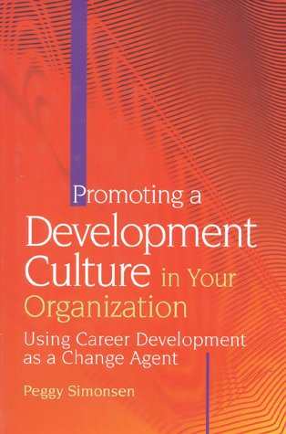 Promoting a Development Culture in Your Organization: Simonsen, Peggy