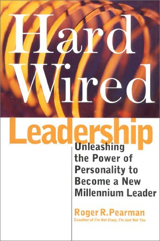9780891061168: Hardwired Leadership: Unleashing the Power of Personality to Become a New Millenium Leader