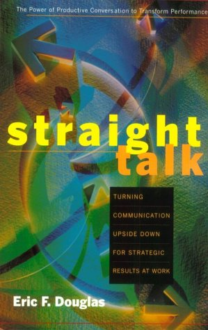 9780891061175: Straight Talk: Turning Communications Upside Down for Strategic Results at Work