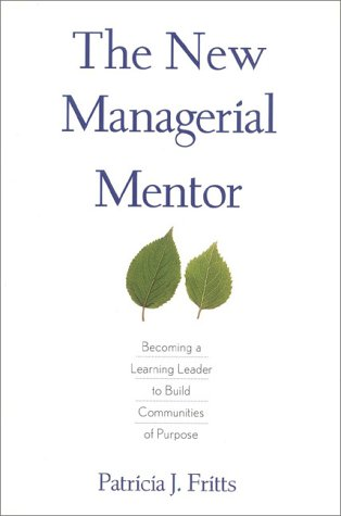 9780891061205: The New Managerial Mentor: Becoming a Learning Leader to Build Communities of Purpose