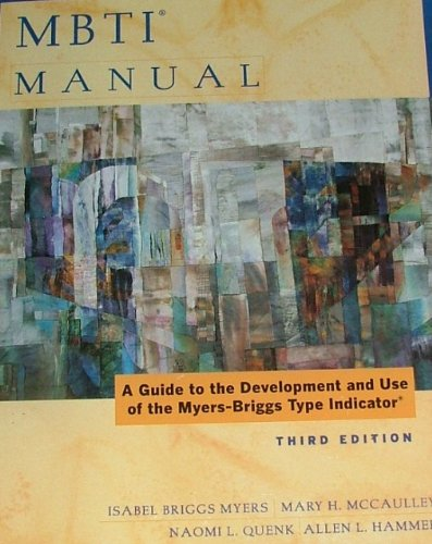 MBTI Manual (A guide to the development and use of the Myers Briggs type indicator) (3rd ed #6111):...