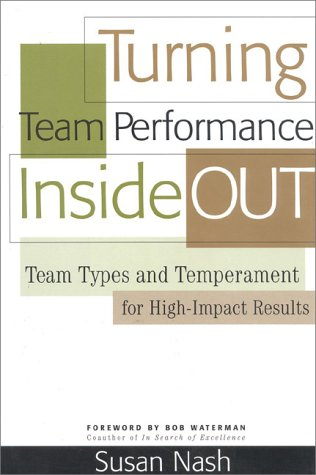 9780891061366: Turning Team Performance Inside Out: Team Types and Temperament for High-Impact Results