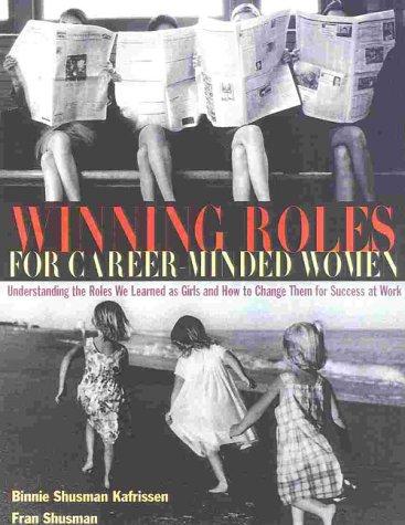 Winning Roles for Career-Minded Women: Understanding the: Binnie Kafrissen