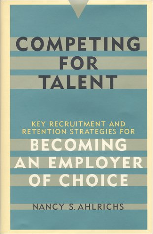 9780891061489: Competing for Talent: Key Recruitment and Retention Strategies for Becoming an Employer of Choice