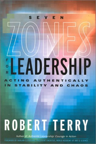 9780891061588: Seven Zones for Leadership: Acting Authentically in Stability and Chaos