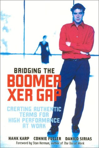 9780891061595: Bridging the Boomer Xer Gap: Creating Authentic Teams for High Performance at Work