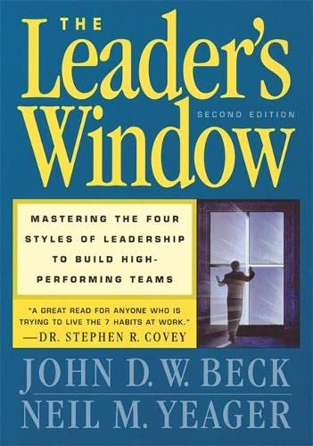 9780891061601: The Leader's Window: Mastering the Four Styles of Leadership to Build High-Performing Teams