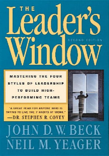 9780891061601: Leaders Window: Mastering the Four Styles of Leaderships to Build High-Performing Teams
