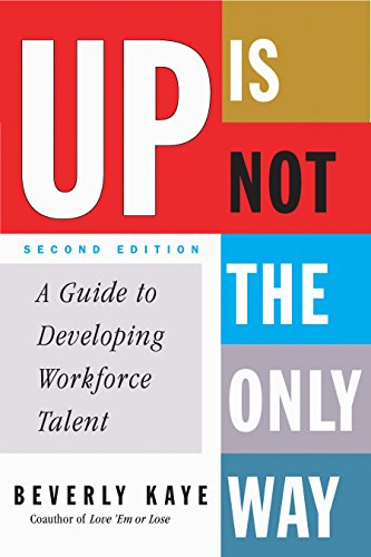 9780891061632: Up Is Not the Only Way: A Guide to Developing Workforce Talent