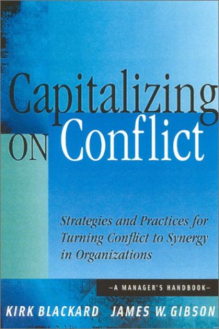 Capitalizing On Conflict: Strategies and Practices for: Gibson, James W.,