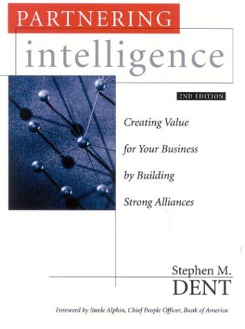9780891061816: Partnering Intelligence: Creating Value for Your Business by Building Strong Alliances