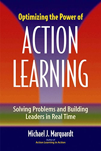 9780891061915: Optimizing the Power of Action Learning: Solving Problems and Building Leaders in Real Time