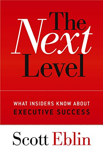 9780891061939: The Next Level: What Insiders Know About Executive Success
