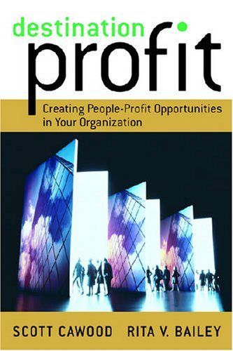 9780891061960: Destination Profit: Creating People-Profit Opportunities in Your Organization