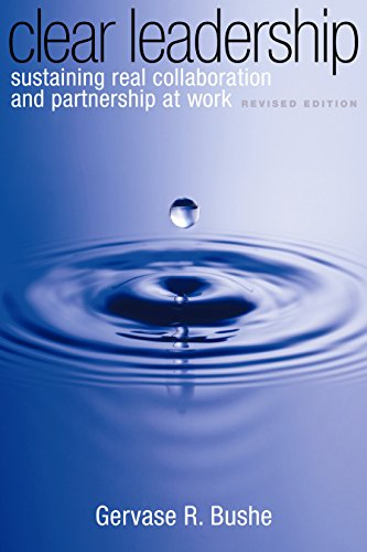 9780891062271: Clear Leadership: Sustaining Real Collaboration and Partnership at Work