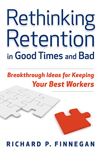 9780891062387: Rethinking Retention in Good Times and Bad: Breakthrough Ideas for Keeping Your Best Workers
