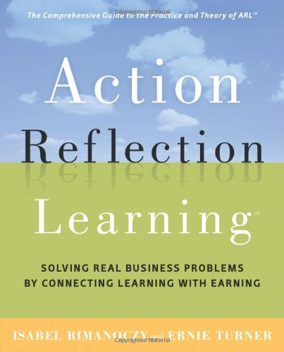 9780891062400: Action Reflection Learning (TM): Solving Real Business Problems by Connecting Learning with Earning