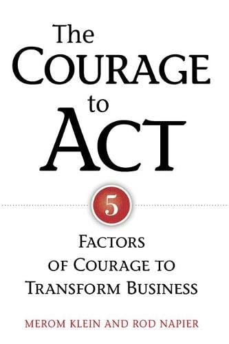 The Courage to Act: Five Factors of: Merom Klein; Rod