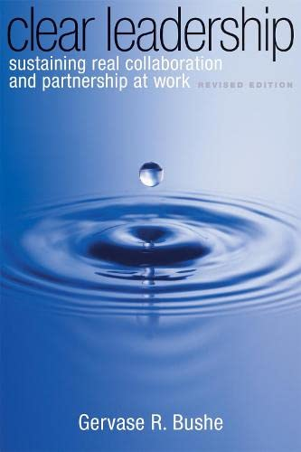 9780891063827: Clear Leadership: Sustaining Real Collaboration and Partnership at Work
