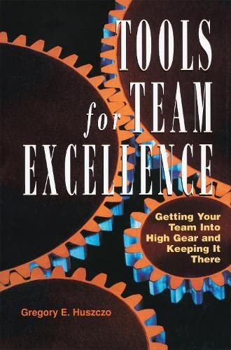 9780891063872: Tools for Team Excellence: Getting Your Team into High Gear and Keeping it There