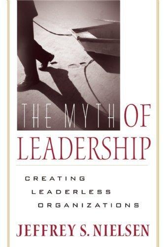 9780891063896: Myth Of Leadership: Creating Leaderless Organizations