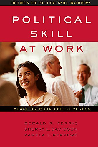Political Skill at Work: Impact on Work Effectiveness (Paperback): Gerald R. Ferris
