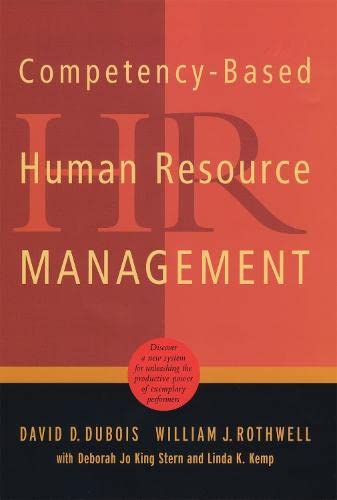 9780891063926: Competency-Based Human Resource Management: Discover a New System for Unleashing the Productive Power of Exemplary Performers
