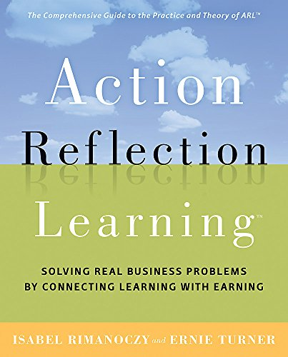 9780891064039: Action Reflection Learning: Solving Real Business Problems by Connecting Learning with Earning