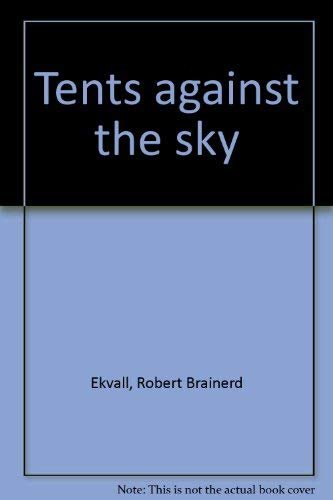 9780891071617: Tents Against The Sky - A Novel of Tibet