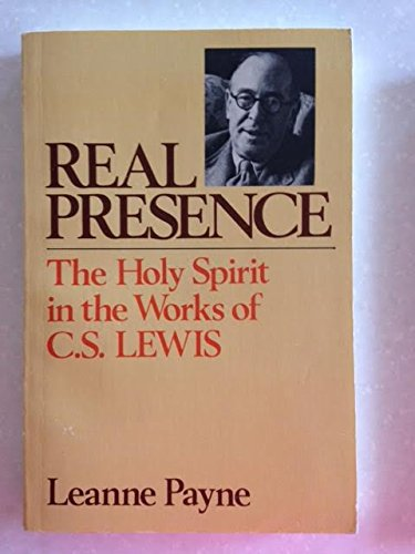Real Presence: The Holy Spirit in the Works of C. S. Lewis