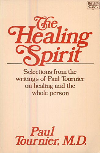 The Healing Spirit: Tournier, Paul