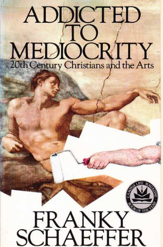 9780891072140: Addicted to Mediocrity: 20th Century Christians and the Arts