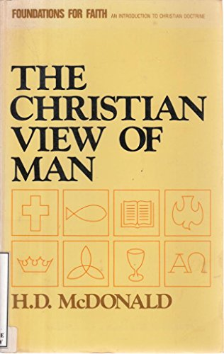 The Christian View of Man: An Introduction: McDonald, H. D.