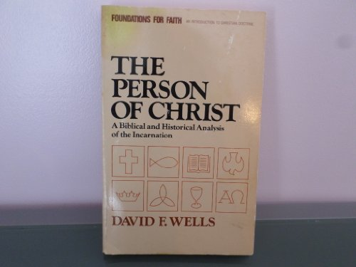 9780891073154: The Person of Christ: A Biblical and Historical Analysis of the Incarnation (Foundations for faith)