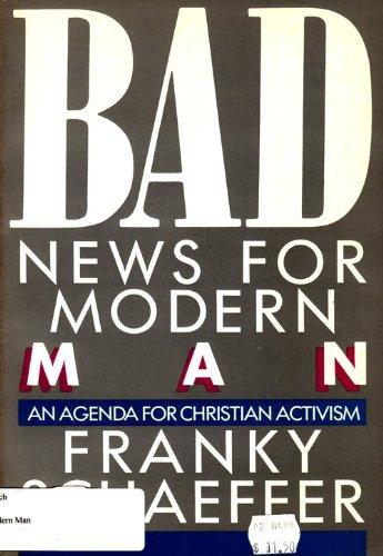 Bad News for Modern Man: Franky Schaeffer