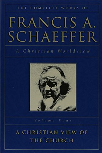 9780891073352: A Christian View of the Church (The Complete Works of Francis A. Schaeffer, Vol. 4)