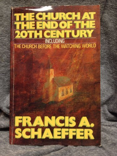 9780891073680: The Church at the End of the Twentieth Century, Including the Church Before the Watching World