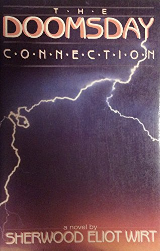The doomsday connection: A novel (0891073809) by Sherwood Eliot Wirt