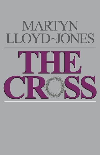 The Cross: Lloyd-Jones, David Martyn/