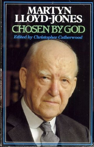 9780891074045: Martyn Lloyd-Jones: Chosen by God (Christian heritage classics : the eighteenth century)
