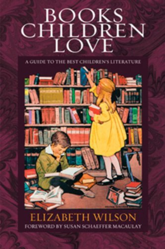 9780891074410: Books Children Love: A Guide to the Best Children's Literature