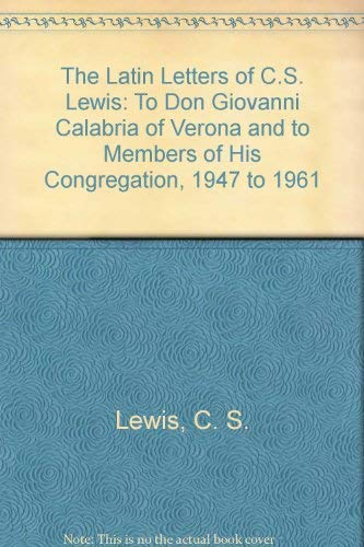 9780891074434: The Latin Letters of C.S. Lewis: To Don Giovanni Calabria of Verona and to Members of His Congregation, 1947 to 1961