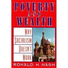 Poverty and Wealth (The Christian Debate Over Capitalism) (0891074473) by Ronald H. Nash