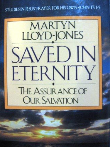 Saved in Eternity : The Assurance of: D. Martyn Lloyd-Jones