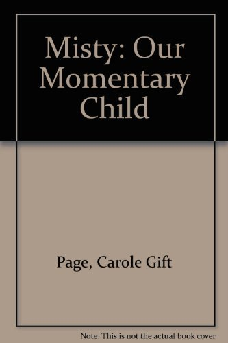Misty: Our Momentary Child: Page, Carole Gift